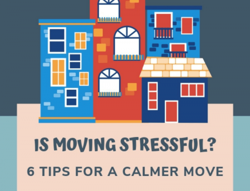 Is Moving Stressful? 6 Tips for a Calmer Move