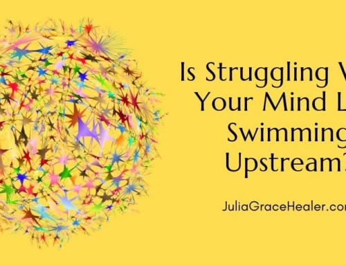 Is Struggling With Your Mind Like Swimming Upstream?